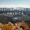 25 Most Beautiful Destinations in America